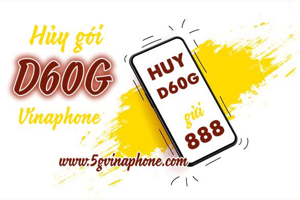 Hủy gói D60G Vinaphone với 2 cách đơn giản miễn phí