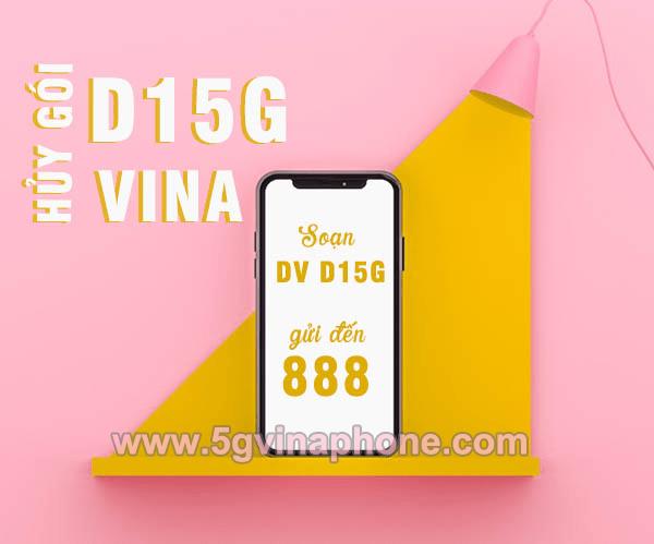 Hướng dẫn cách hủy gói D15G Vinaphone miễn phí bằng 2 cách đơn giản