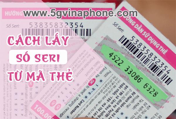 2 cách lấy số Seri từ mã thẻ Vinaphone đơn giản miễn phí