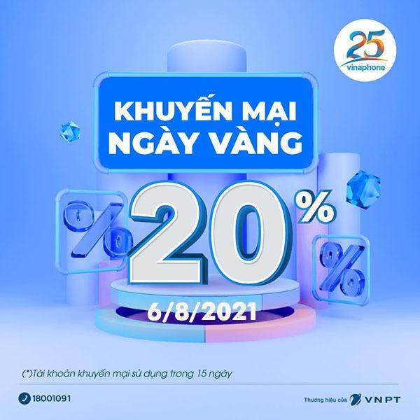 Vinaphone khuyến mãi 6/8/2021 NGÀY VÀNG tặng 20% tiền nạp